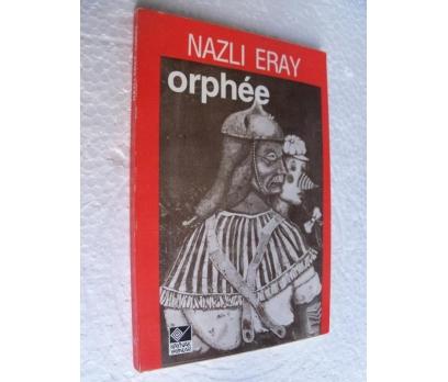 ORPHEE Nazlı Eray KAYNAK YAY. 1. BASIM