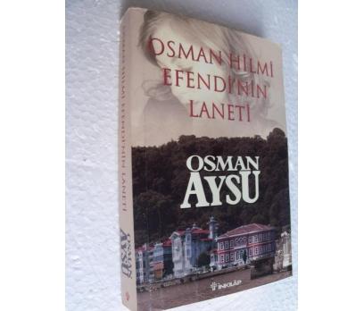 OSMAN HİLMİ EFENDİ'NİN LANETİ Osman Aysu İNKILAP Y