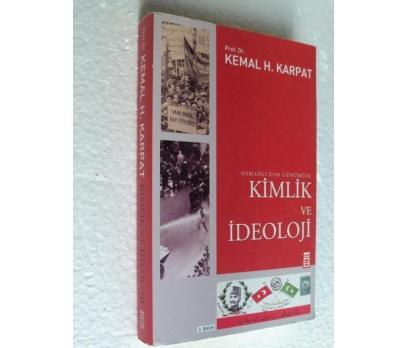 OSMANLI'DAN GÜNÜMÜZE KİMLİK VE İDEOLO Kemal Karpat