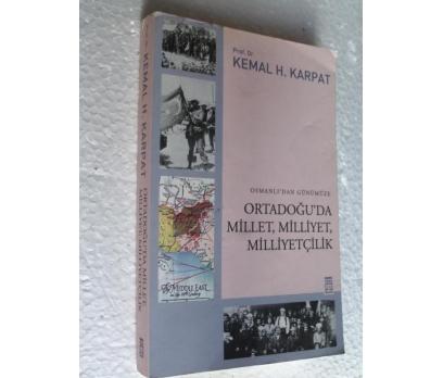 OSMANLI'DAN GÜNÜMÜZE ORTADOĞU'DA MİLL Kemal Karpat