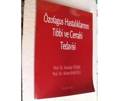 ÖZOFAGUS HASTALIKLARININ TIBBİ VE CERRAHİ TEDAVİSİ