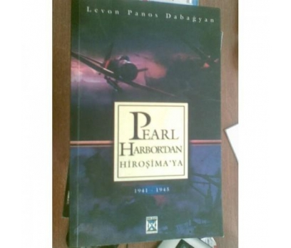 PEARL HARBOR'DAN HİROŞİMAYA - LEVON PANOS DABAĞYA