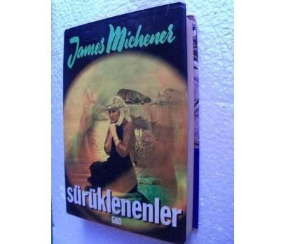SÜRÜKLENENLER - JAMES MICHENER