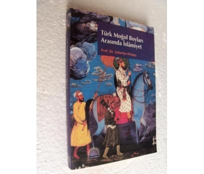 TÜRK MOĞOL BOYLARI ARASINDA İSLAMİYET Zekeriya Kit