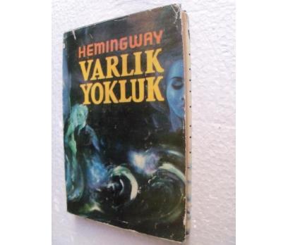 VARLIK YOKLUK E. Hemingway GÜVEN YAY.