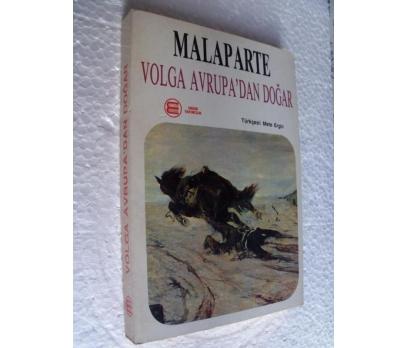 VOLGA AVRUPA'DAN DOĞAR - MALAPARTE
