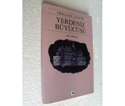YERDENİZ BÜYÜCÜSÜ Ursula K. Le Guin