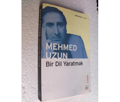 BİR DİL YARATMAK Mehmed Uzun