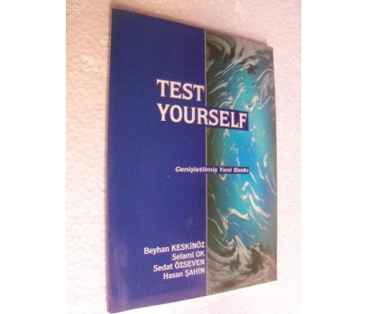 TEST YOURSELF - BEYHAN KESKİNÖZ , SELAMİ OK ,..