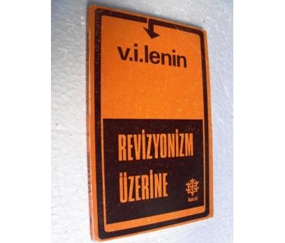 REVİZYONİZM ÜZERİNE - V. I. LENIN