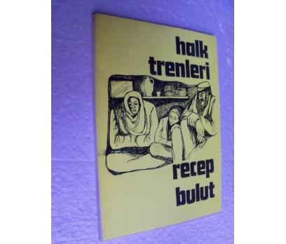 HALK TRENLERİ - RECEP BULUT imzalı