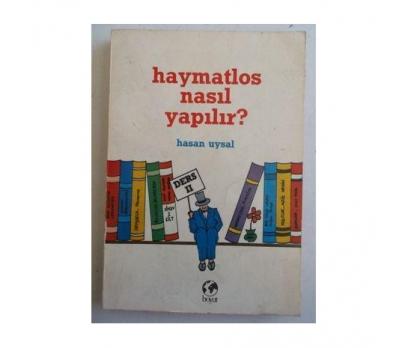 HAYMATLOS NASIL YAPILIR - HASAN UYSAL