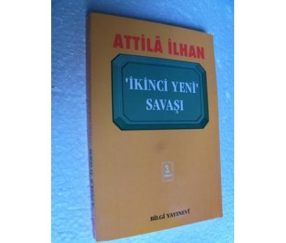 İKİNCİ YENİ SAVAŞI Attila İlhan BİLGİ YAYINLARI