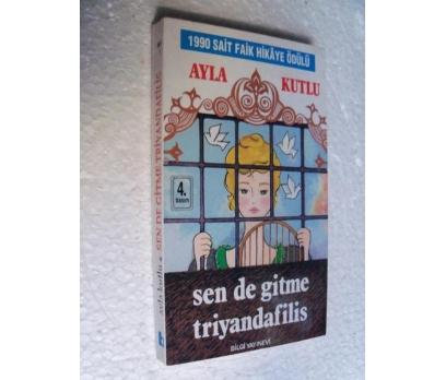 SENDE GİTME TRİYANDAFİLİS - AYLA KUTLU