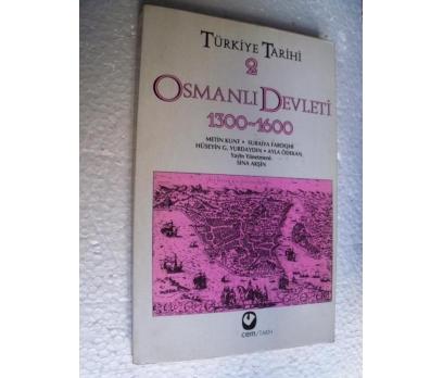 TÜRKİYE TARİHİ 2 OSMANLI DEVLETİ 1300-1600 METİN K