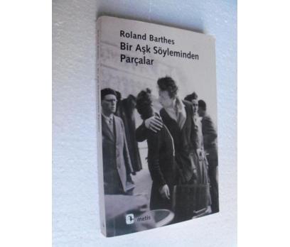 BİR AŞK SÖYLEMİNDEN PARÇALAR Roland Barthes