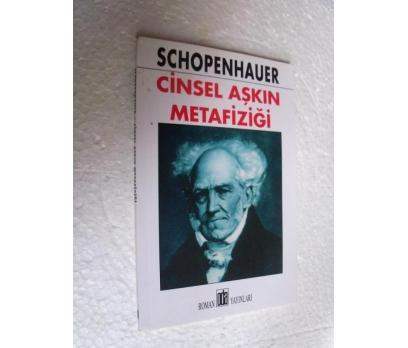CİNSEL AŞKIN METAFİZİĞİ Schopenhauer SIFIR