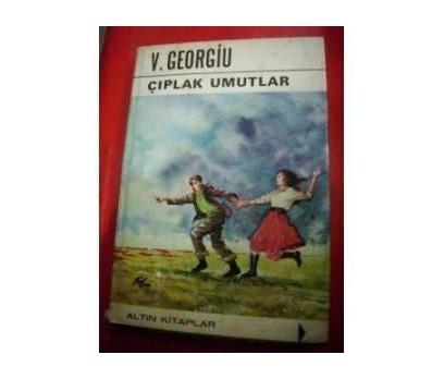 ÇIPLAK UMUTLAR - C.V. GEORGİU