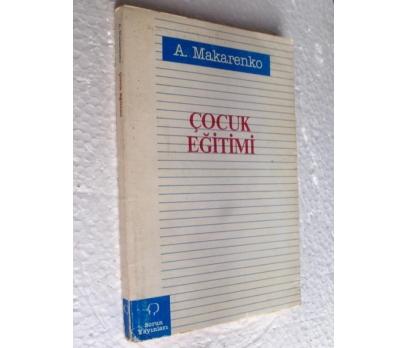 ÇOCUK EĞİTİMİ - A. MAKARENKO