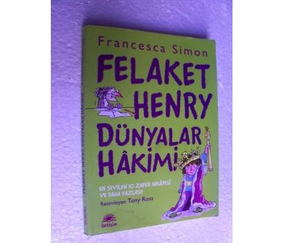 FELAKET HENRY DÜNYALAR HAKİMİ Francesca Simon