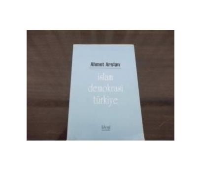 İSLAM DEMOKRASİ TÜRKİYE - AHMET ARSLAN İMZALI