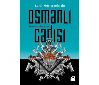 OSMANLI CADISI - BARIŞ MÜSTECAPLIOĞLU