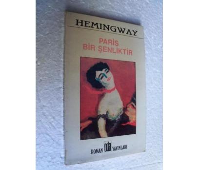 PARİS BİR ŞENLİKTİR Ernest Hemingway