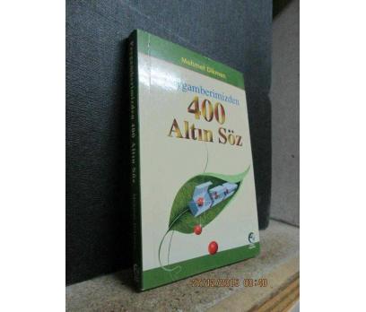 PEYGAMBERİMİZDEN 400 ALTIN SÖZ - MEHMET DİKMEN