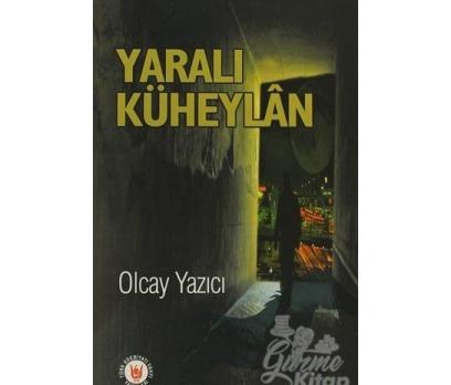 YARALI KÜHEYLAN - OLCAY YAZICI