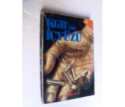KGB'NİN İÇYÜZÜ ALEKSEI MYAGKOV