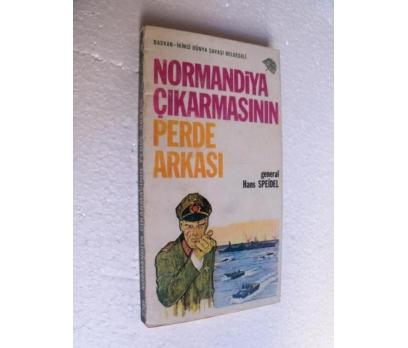 NORMANDİYA ÇIKARMASININ PERDE ARKASI Hans Speidel
