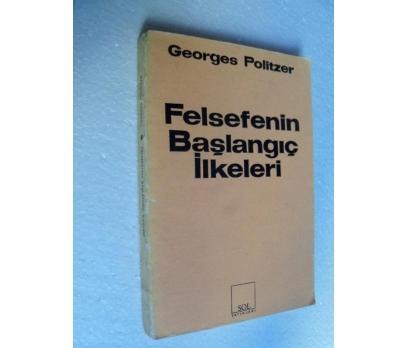 FELSEFENİN BAŞLANGIÇ İLKELERİ - G. POLITZER