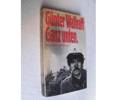 GANZ UNTEN - GÜNTER WALLRAF