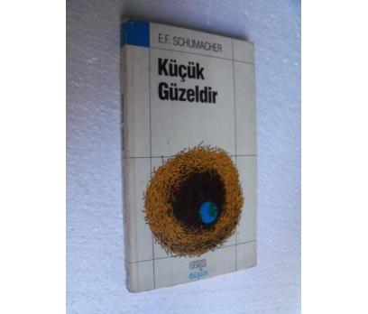 KÜÇÜK GÜZELDİR - E. F. SCHUMACHER