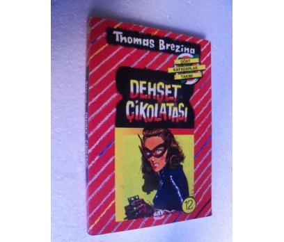 DEHŞET ÇİKOLATASI - THOMAS BREZINA 12.kitap