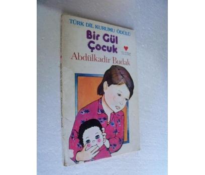 BİR GÜL ÇOCUK - ABDÜLKADİR BUDAK can çocuk kitapla