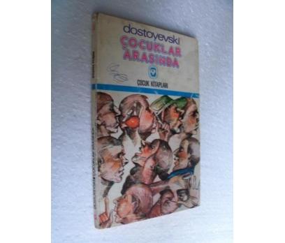 ÇOCUKLAR ARASINDA Dostoyevski CEM ÇOCUK KİTAPLARI
