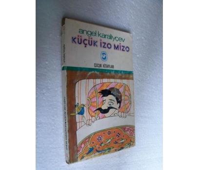 KÜÇÜK İZO MİZO - ANGEL KARALİYÇEV cem çocuk kitapl