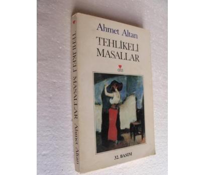 TEHLİKELİ MASALLAR - AHMET ALTAN