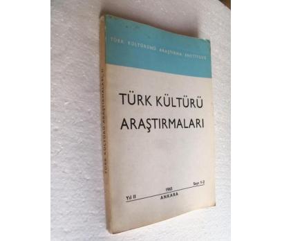 TÜRK KÜLTÜRÜ ARAŞTIRMALARI YIL II 1965 SAYI 1-2