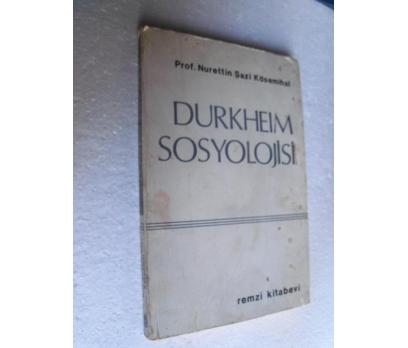 DURKHEIM SOSYOLOJİSİ Nurettin Şazi Kösemihal