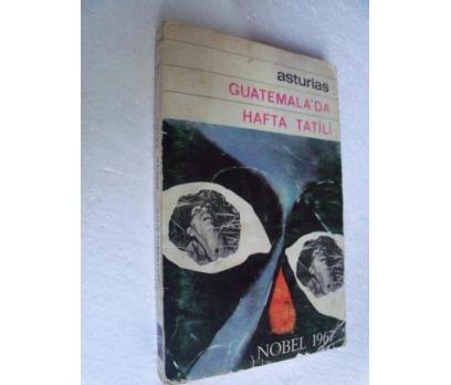 GUATEMALA'DA HAFTA TATİLİ - M. ANGEL ASTURIAS