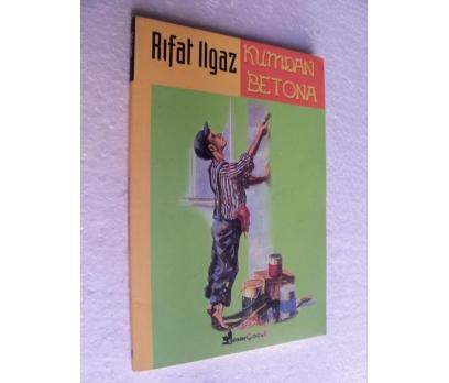 KUMDAN BETONA - RIFAT ILGAZ