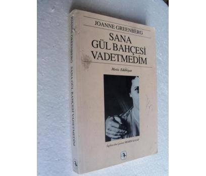 SANA GÜL BAHÇESİ VADETMEDİM - JOANNE GREENBERG