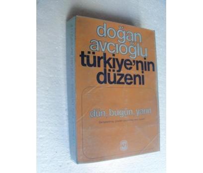 TÜRKİYE'NİN DÜZENİ - DOĞAN AVCIOĞLU 1.CİLD