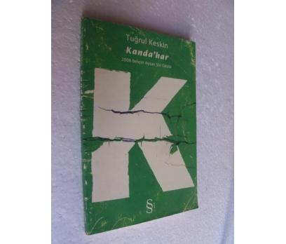 KANDA'HAR - TUĞRUL KESKİN 2008 Behçet Aysan Şiir Ö