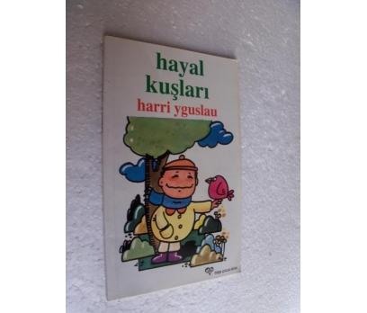 HAYAL KUŞLARI - HARRI YGUSLAU bilge çocuk dizisi