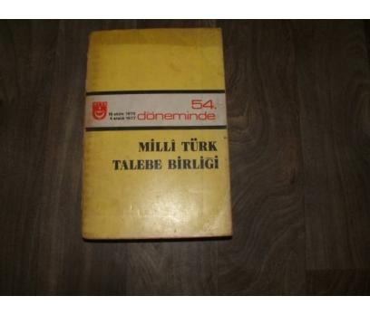 54. DÖNEMİNDE MİLLİ TÜRK TALEBE BİRLİĞİ - 1977