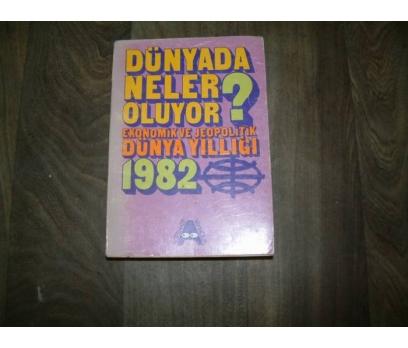 DÜNYADA NELER OLUYOR DÜNYA YILLIĞI - 1982