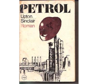 PETROL - UPTON SINCLAIR -Ş.EMRAH-